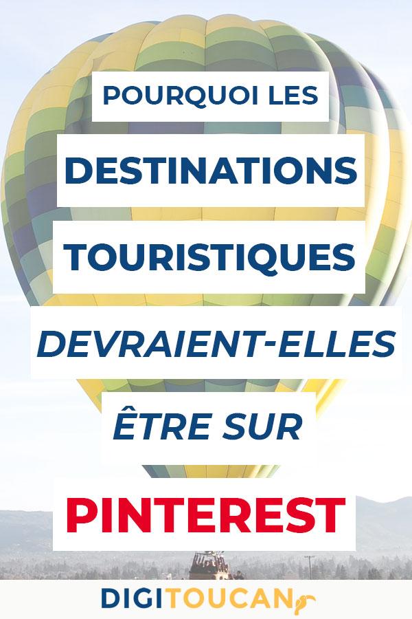 Hey les destinations, et si vos contenus / produits étaient vus grâce à Pinterest ?