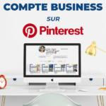 Avoir un Compte Business Pinterest pour les débutants