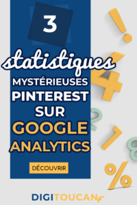 3 données intrigantes provenant de Pinterest sur Google Analytics