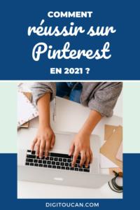 Que faire pour réussir en 2021 sur Pinterest ?