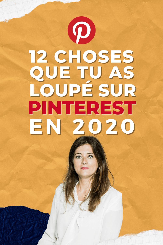 Pinterest en 2020 : Rétrospective de ce que vous avez loupé